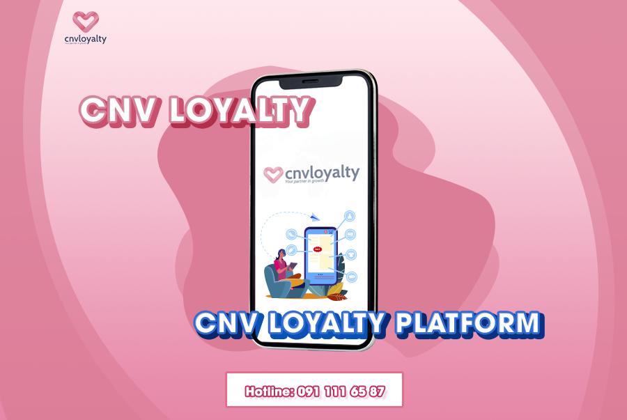 Xay-dung-ung-dung-CSKH-de-dang-voi-CNV-Loyalty-Platform