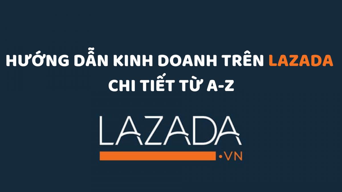 Bán hàng trên Lazada là gì?